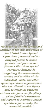 To honor the selfless service and sacrifice of the men and women of the US Special Operations Command and its assigned forces